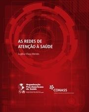 As Redes de Atenção à Saúde – Eugênio Vilaça Mendes