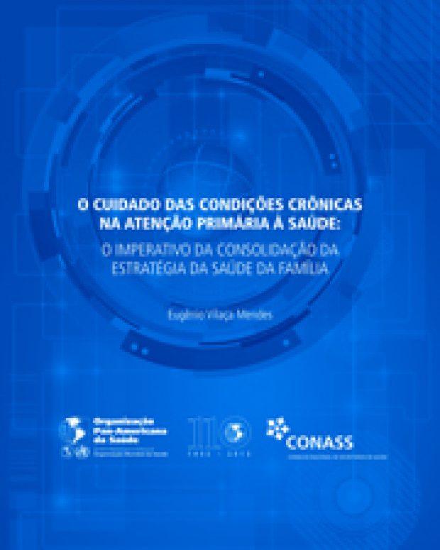 O Cuidado das Condições Crônicas na Atenção Primária à Saúde: O Imperativo da Consolidação da Estratégia da Saúde da Família
