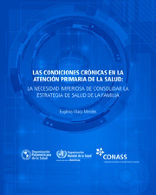 Las condiciones crónicas en la Atención Primaria de la Salud: la necesidad imperiosa de consolidar la Estrategia de Salud de la Familia