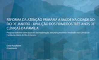 Reforma da Atenção Primária à Saúde na Cidade do Rio de Janeiro – Avaliação dos Primeiros três anos de clínicas da família