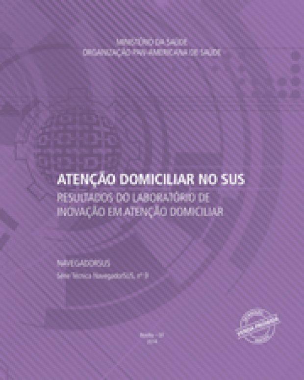 Atenção Domiciliar no SUS: Resultado do Laboratório de Inovação em Atenção Domiciliar