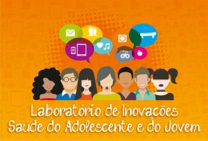 Laboratório de Inovação recebe 73 inscrições de experiências sobre a atenção à saúde de Adolescentes e Jovens