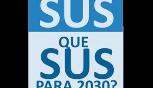Pesquisadores nacionais e internacionais contribuem para a Agenda 30 anos de SUS, que SUS para 2030?