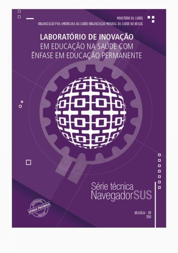 Lançamento da publicação com os resultados Laboratório de Inovação em Educação na Saúde com ênfase na Educação Permanente