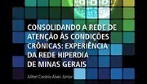 Consolidando a rede de atenção às condições crônicas: experiência da Rede Hiperdia de Minas Gerais
