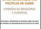 Inclusão dos Cidadãos na Implementação das Políticas de Saúde Experiências Brasileiras e Europeias