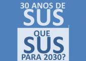 OPAS lançará duas publicações da Agenda SUS 30 anos, que SUS para 2030?
