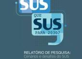 OPAS/OMS analisa a percepção dos atores estratégicos do setor saúde sobre o futuro do SUS