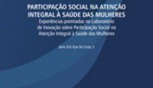 PARTICIPAÇÃO SOCIAL NA ATENÇÃO INTEGRAL À SAÚDE DAS MULHERES
