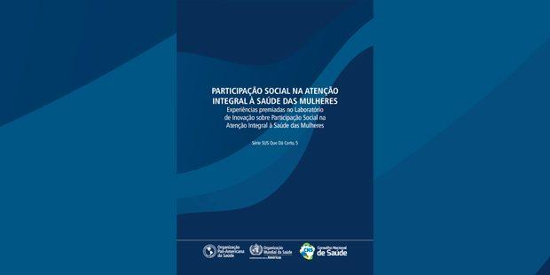 OPAS e Conselho Nacional de Saúde publicam experiências inovadoras em Saúde das Mulheres