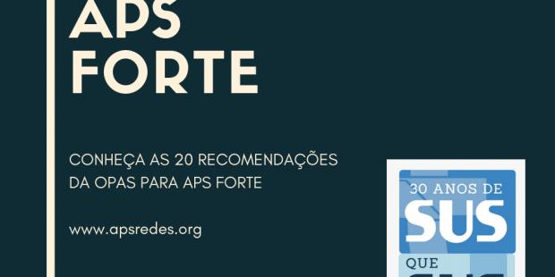 Você conhece as recomendações da OPAS para uma APS Forte?