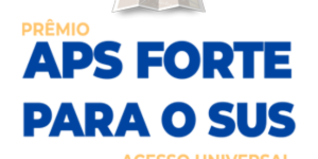 Inscrições abertas para o Prêmio APS Forte para o SUS: Acesso Universal