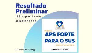 Ministério da Saúde e OPAS divulgam o resultado preliminar do Prêmio APS Forte para o SUS: Acesso Universal