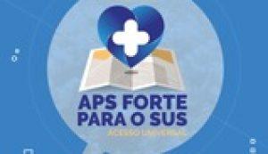 PRÊMIO APS FORTE PARA O SUS – ACESSO UNIVERSAL