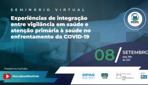 Debate 08/09 – Experiências de Integração entre Vigilância em Saúde e Atenção Primária à Saúde no enfrentamento da #Covid19 no DF